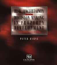 Risk, Uncertainty and Decision-Making in Property Development by P. Byrne...