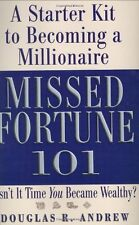 Missed Fortune 101: A Starter Kit to Becoming a Millionaire by Douglas R. Andrew