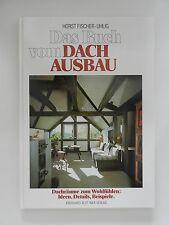 Horst Fischer Uhlig Das Buch vom Dachausbau Dach Ausbau