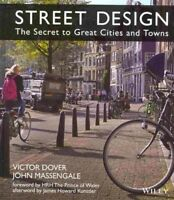 Street Design : The Secret to Great Cities and Towns, Hardcover by Massengale...
