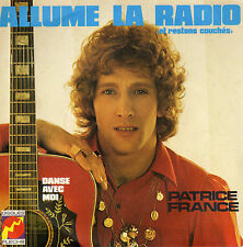 PATRICE FRANCE ALLUME LA RADIO / DANSE AVEC MOI FRENCH 45 SINGLE FLECHE
