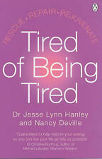 Tired of Being Tired: Rescue Repair Rejuvenate, Dr Jesse Hanley