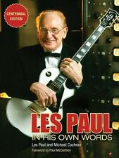 Les Paul in His Own Words : Centennial Edition by Les Paul Les and Michael...