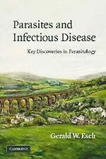 Parasites and Infectious Disease: Discovery by Serendipity and Otherwise, Esch,