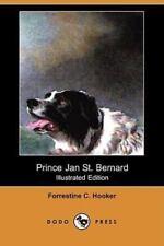 Prince Jan St Bernard by Forrestine C. Hooker (2008, Paperback)