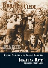 Bonnie & Clyde & Marie : A Sister's Perspective on the Notorious Barrow Gang,...
