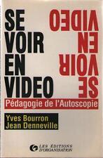 Se Voir en Vidéo : Pédagogie de l'Autoscopie - Yves Bourron & Jean Denneville