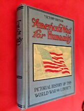 AMERICA'S WAY FOR HUMANITY PICTORIAL HISTORY of the WORLD WAR 1 VICTORY ED MB3