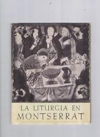 LA LITURGIA EN MONTSERRAT ABADIA DE MONTSERRAT 1957
