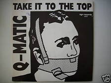 """Q-MATIC - TAKE IT TO THE TOP / ITALO ELECTRO 7"""" (S1188)"""