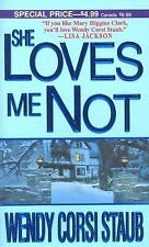 She Loves Me Not by Staub, Wendy Corsi