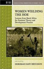 Cross-Cultural Perspectives on Women: Women Wielding the Hoe : Lessons from...