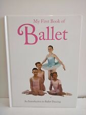 My First Book of Ballet an introduction to Ballet Dancing for little Ballerinas