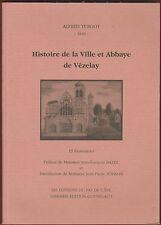 Vézelay - Histoire de la Ville et de l'Abbaye, Alfred Turgot, illustré