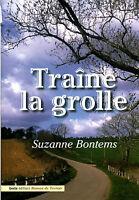 Livre traîne la grolle Suzanne Bontems book