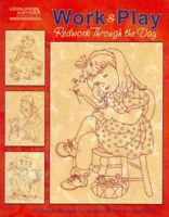 Work & Play Redwork Through the Day, Paperback by Hutcheson, Mary Sullivan; J...
