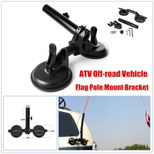 Set Universal ATV Off-road Vehicle Flag Pole Sucker Mount Bracket Support Holder