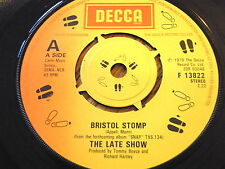"THE LATE SHOW - BRISTOL STOMP  7"" VINYL"