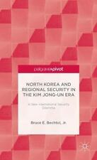 North Korea and Regional Security in the Kim Jong-Un Era: A New International Se