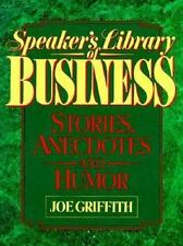 Speaker's Library of Business Stories, Anecdotes and Humor by Griffith, Joe, Goo