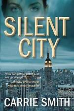 NEW Silent City: A Claire Codella Mystery by Carrie Smith