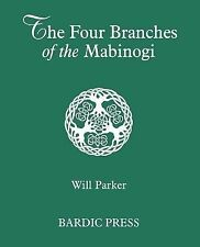 The Four Branches of the Mabinogi : Celtic Myth and Medieval Reality by Will...