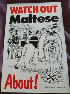 Watch Out Maltese About Dog security sign dogs signs Malteses garden gate fence