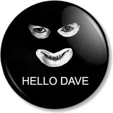 "HELLO DAVE Papa Lazarou 1"" Pin Button Badge League of Gentleman Comedy Character"