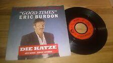 "7"" OST Eric Burdon - Die Katze : Good Times POLYDOR / Götz George"