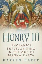 Henry III : England's Survivor King in the Aftermath of Magna Carta by Darren...