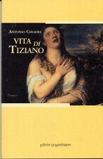 Vita di Tiziano - [Edizioni La Mandragora]