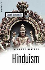 Hinduism: A Short History (Oneworld Short Guides), Klostermaier, Klaus K.