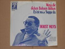 """HORST MUYS -Wenn die dicken Bohnen blühen- 7"""" 45"""