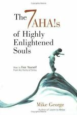 The 7 Aha's of Highly Enlightened Souls: How to Free Yourself from all Forms of