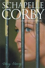 MY STORY - SCHAPELLE CORBY - 9 years in Kerobokan prison in Bali - Trade PB 2006
