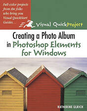 Creating a Photo Album in Photoshop Elements for Windows: Visual QuickProject Gu