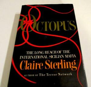 The Long Reach of the International Sicilian MAFIA by Claire- Sterling, Octopus