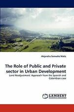The Role of Public and Private sector in Urban Development: Land Readjustment: A