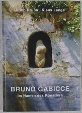 Ulrich Bruns, Klaus Lange: Bruno Gabicce - Im Namen des Künstlers. 2001