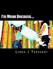I'm Happy Because... .: I'm Mean Because... . : Emotional Encouragement by...