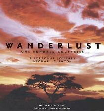 Wanderlust : A Personal Journey by Michael Clinton (2006, Hardcover)