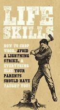 Life Skills: How to chop wood, avoid a lightning strike, and everything else you