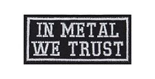 In Metal We Trust Patch Aufnäher Badge Biker Heavy Rocker Bügelbild Kutte Music