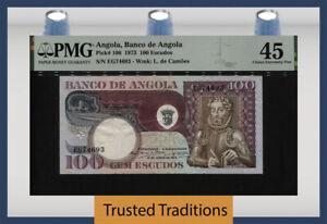 TT PK 106 1973 ANGOLA BANCO DE ANGOLA 100 ESCUDOS PMG 45 CHOICE EXTREMELY FINE