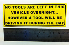 NO TOOLS LEFT IN THIS VEHICLE OVERNIGHT...HOWEVER  TOOL DRIVING Car/Van/Bumper