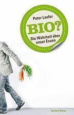 Bio?: Die Wahrheit über unser Essen de Peter Laufer | Livre | état bon
