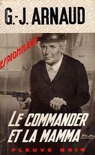 G.J ARNAUD // Le Commander et la Mamma // Fleuve Noir - Espionnage / 1 ère Ed