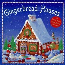 Gingerbread Houses: Guide to Baking,Building, and Decorating by Christa Currie