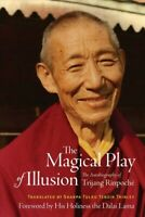 Magical Play of Illusion : The Autobiography of Trijang Rinpoche, Hardcover b...