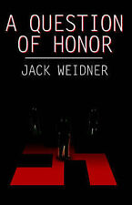 NEW A Question of Honor by Jack Weidner
